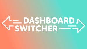 Dashboard Switcher
