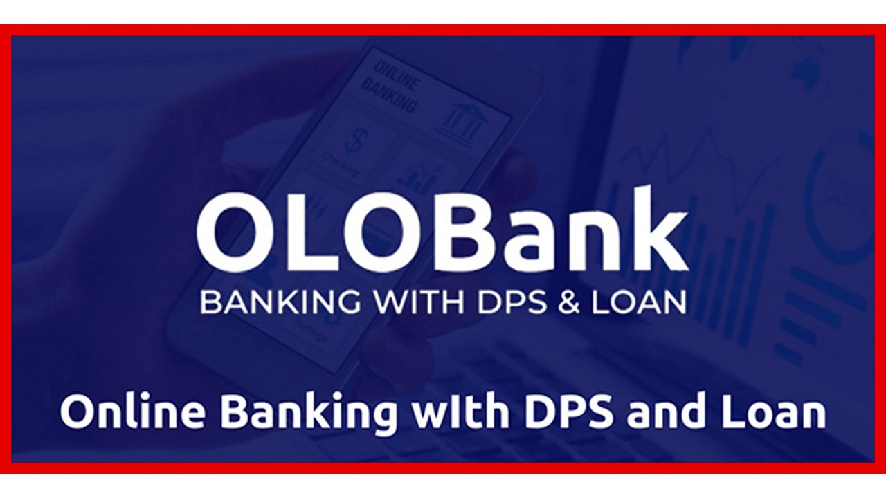 OlObank - Online Banking With DPS & Loan