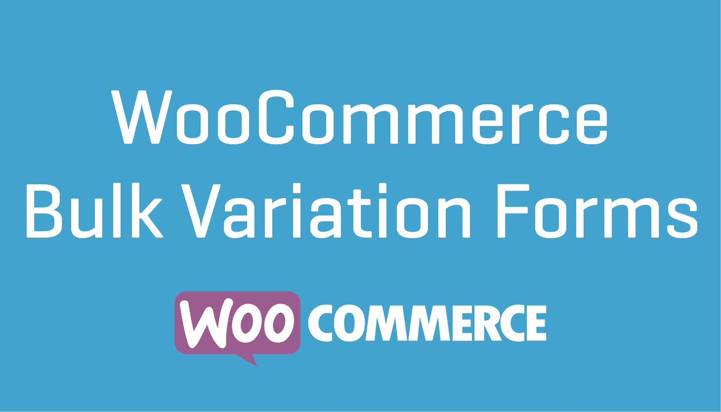 Bulk Variation Forms for WooCommerce 1.6.8