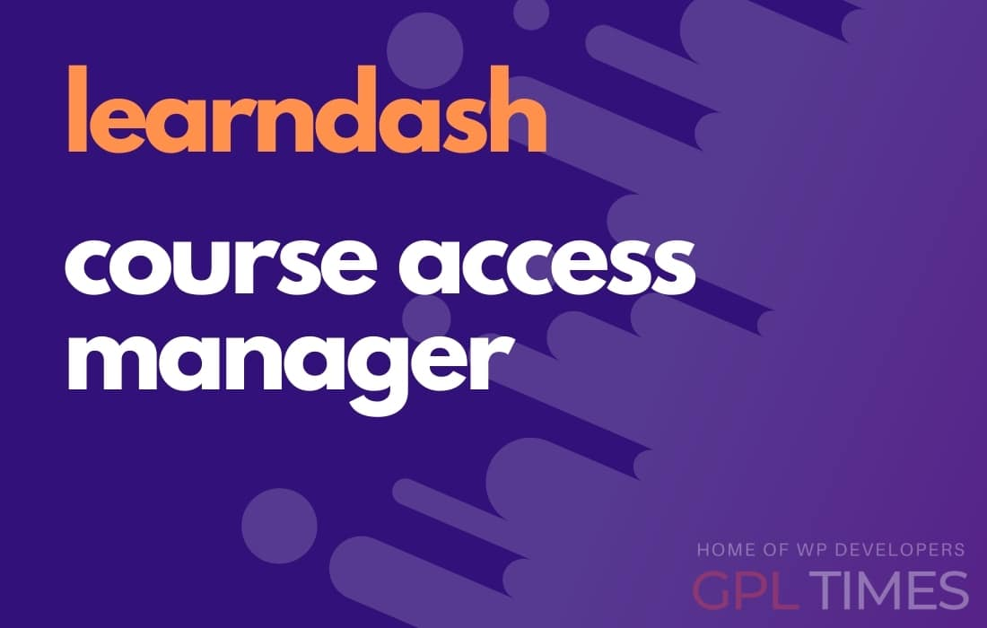 LearnDash LMS Course Access Manager Addon 1.0.0