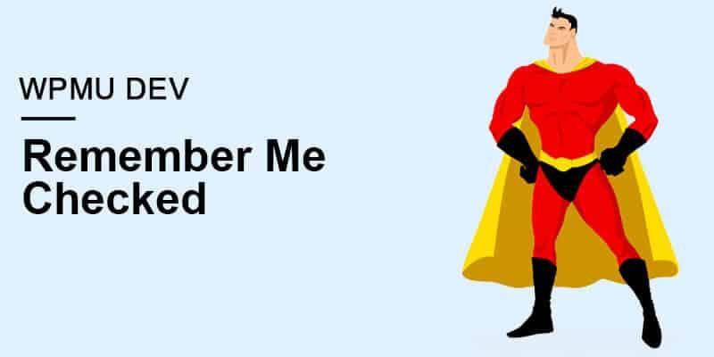 WPMU DEV Remember Me Checked